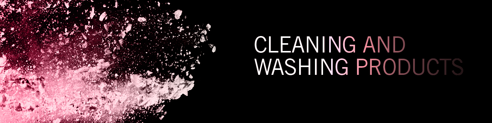 Cleaning and Washing Products