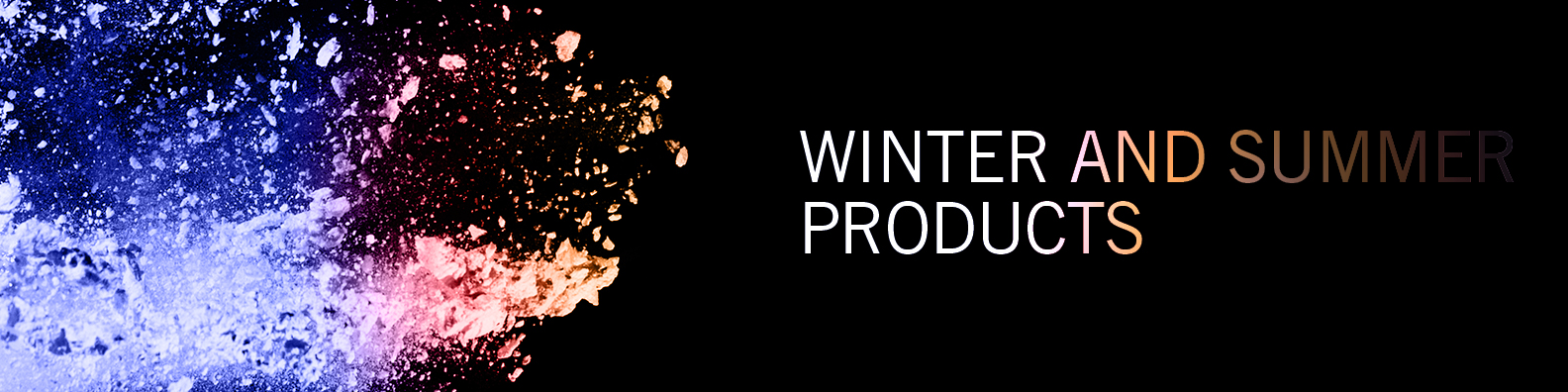Winter and Summer Products